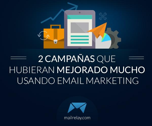 2-campañas-que-hubieran-mejorado-mucho-usando-email-marketing