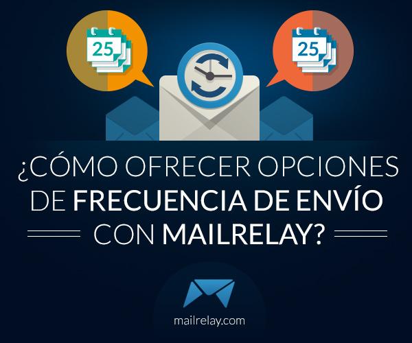 como-ofrecer-opciones-de-frecuencia-de-envío-con-mailrelay