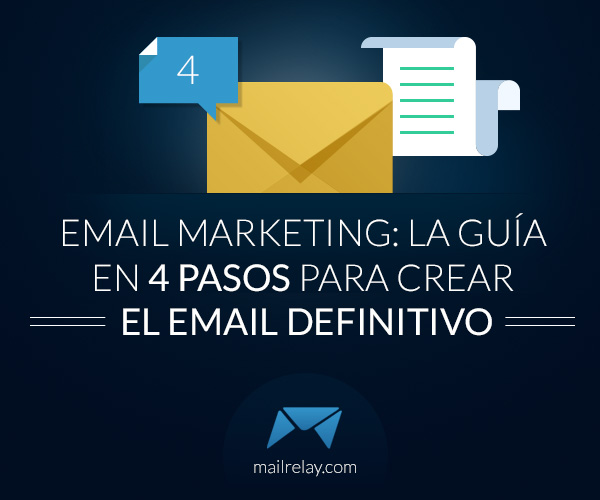 email-marketing-la-guia-en-4-pasos-para-crear-el-email-definitivo