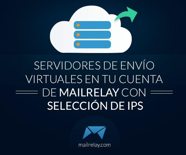 servidores-de-envio-virtuales-en-tu-cuenta-de-mailrelay-con-seleccion-de-ips