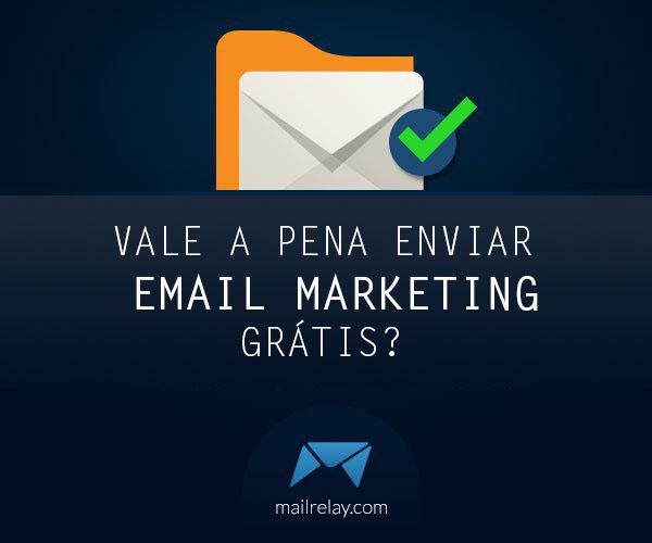 Vale a pena enviar email marketing gratis