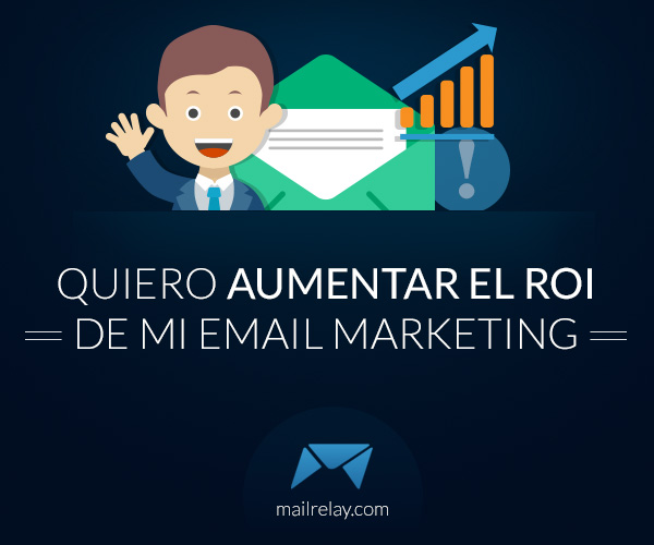 aumentar el roi del email marketing