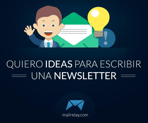 quiero ideas para escribir una newsletter