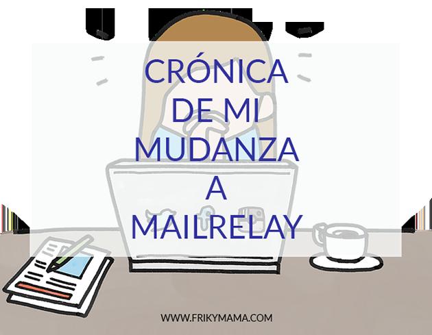 cronica mudanza mailrelay