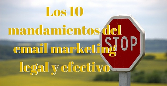 10 mandamientos de email marketing legal