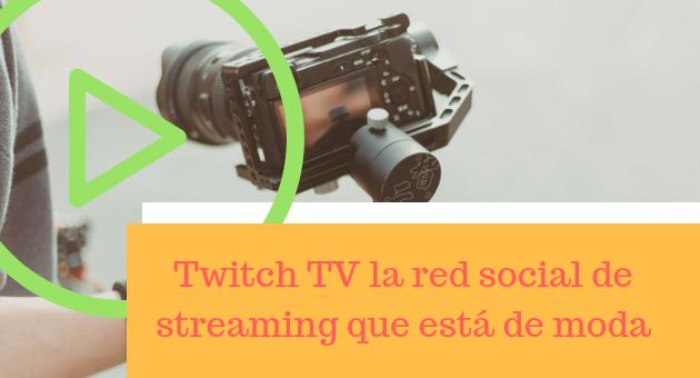 Twitch TV la red social de streaming