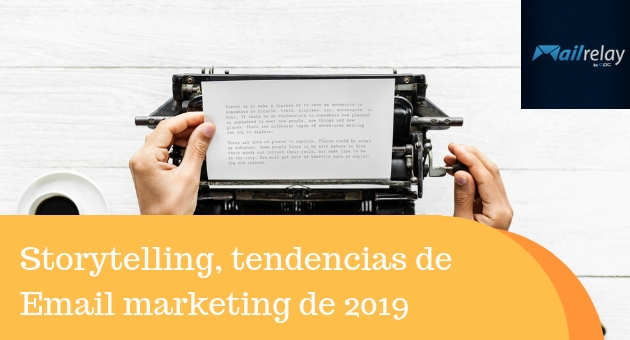 Storytelling, tendencias de Email marketing de 2019