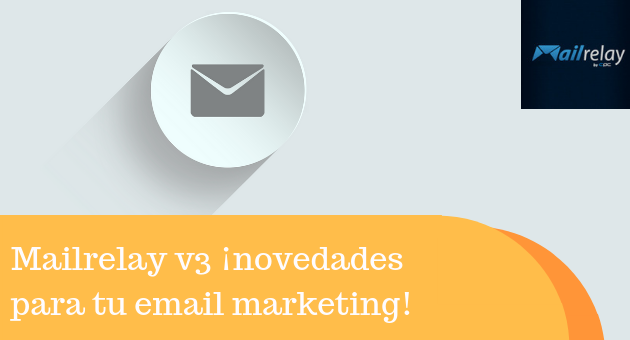 Mailrelay v3 ¡novedades para tu email marketing!