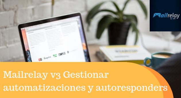 Mailrelay v3 Gestionar automatizaciones y autorespondedores