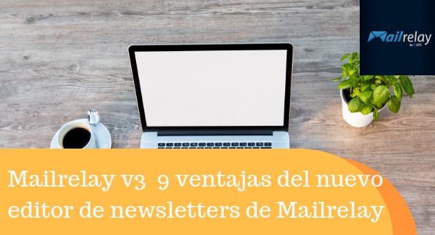 Mailrelay v3 9 ventajas del nuevo editor de newsletters de Mailrelay