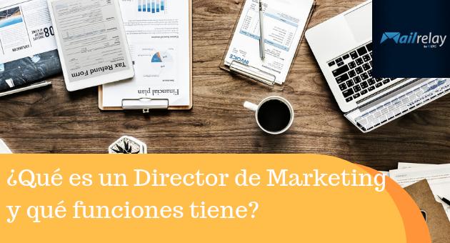 ¿Qué es un Director de Marketing y qué funciones tiene?