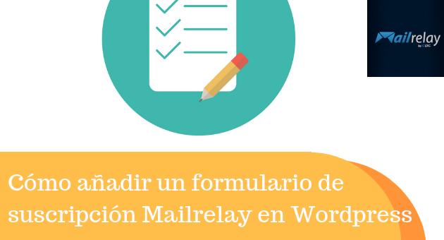 Cómo añadir un formulario de suscripción Mailrelay en WordPress