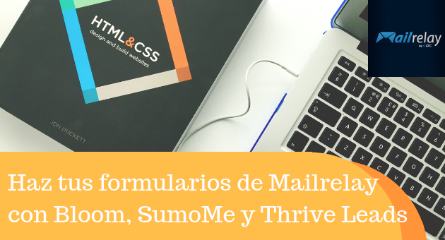 Haz tus formularios de Mailrelay con Bloom, SumoMe y Thrive Leads