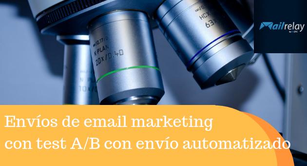 Mailrelay v3 Envíos de email marketing con test A/B con envío automatizado