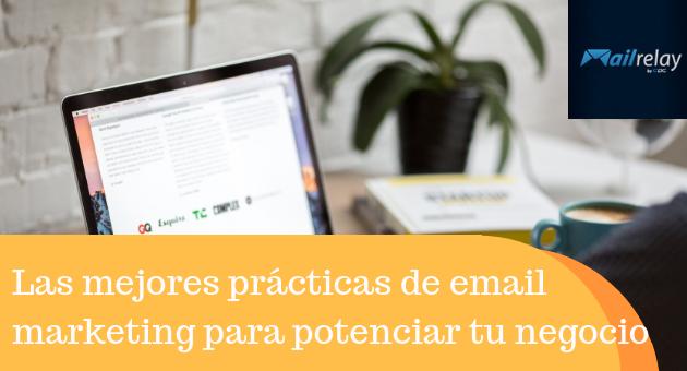 Las mejores prácticas de email marketing para potenciar tu negocio