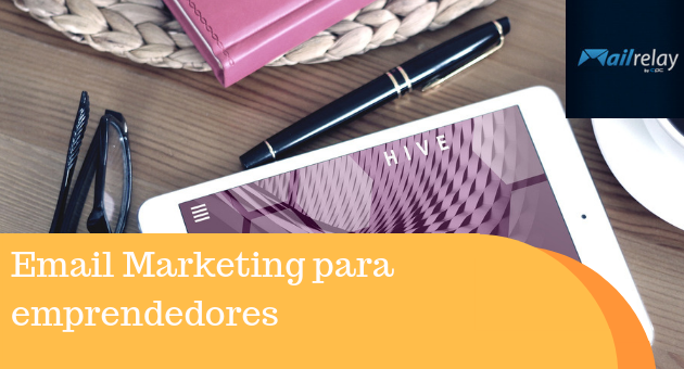 Email Marketing para emprendedores: Técnicas que te ayudarán a incrementar tu base de datos