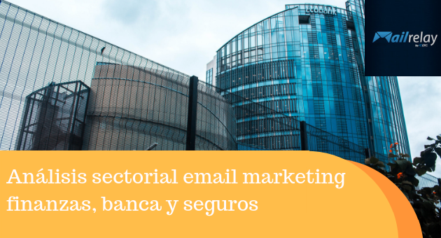 Análisis sectorial email marketing finanzas, banca y seguros
