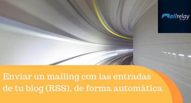 Enviar un mailing con las entradas de tu blog (RSS), de forma automática