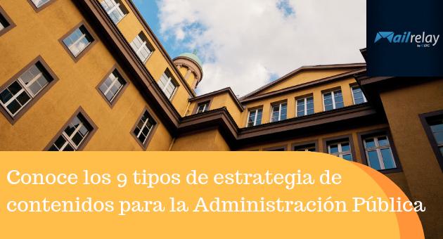Conoce los 9 tipos de estrategia de contenidos para la Administración Pública