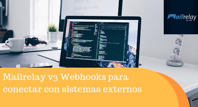 Mailrelay v3 Webhooks para conectar con sistemas externos