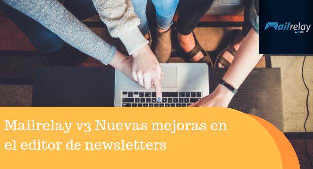 Mailrelay v3 Nuevas mejoras en el editor de newsletters