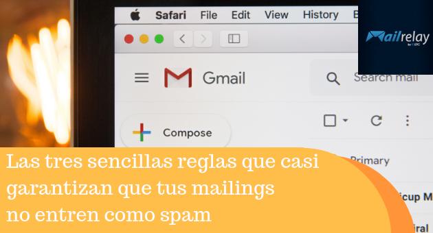 Las tres sencillas reglas que casi garantizan que tus mailings no entren como spam