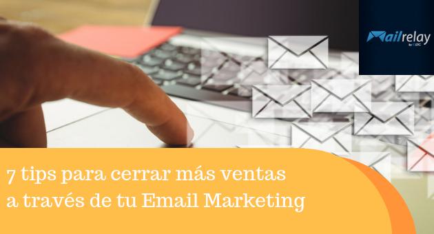 7 tips para cerrar más ventas a través de tu Email Marketing