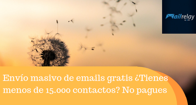Envío masivo de emails gratis ¿Tienes menos de 15.000 contactos? No pagues con #Mailrelay