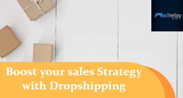 Boost your sales Strategy with Dropshipping