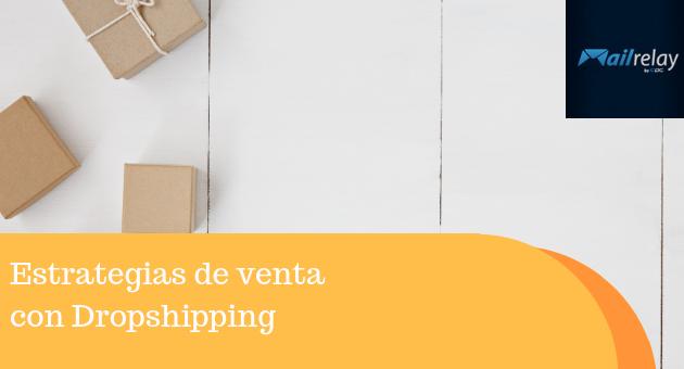 Estrategias de venta con Dropshipping