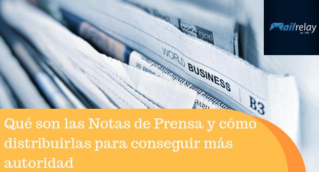 Qué son las Notas de Prensa y cómo distribuirlas para conseguir más autoridad