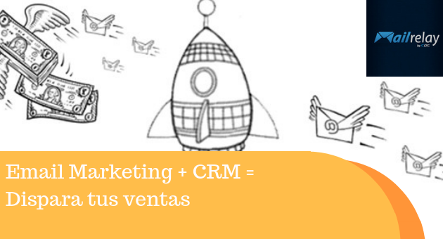 Email Marketing + CRM = Dispara tus ventas
