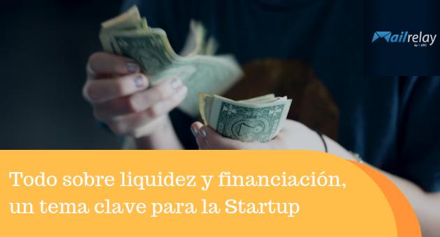 Todo sobre liquidez y financiación, un tema clave para la Startup