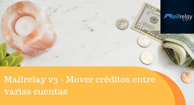 Mailrelay v3 - Mover créditos entre varias cuentas