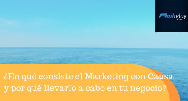 ¿En qué consiste el Marketing con Causa y por qué llevarlo a cabo en tu negocio?