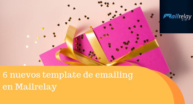 6 nuevos template de emailing en Mailrelay