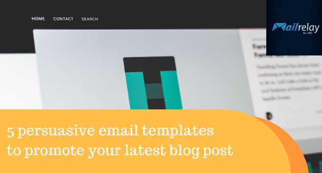 5 persuasive email templates to promote your latest blog post