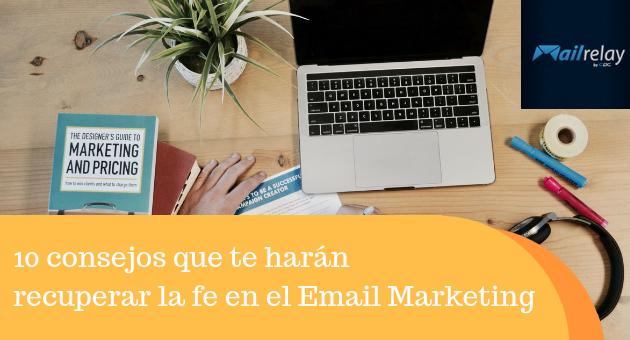 10 consejos que te harán recuperar la fe en el Email Marketing