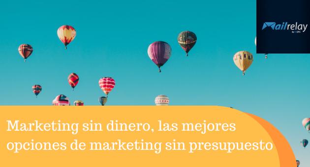 Marketing sin dinero, las mejores opciones de marketing sin presupuesto