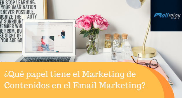¿Qué papel tiene el Marketing de Contenidos en el Email Marketing?
