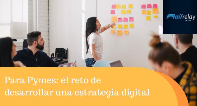 Para Pymes: el reto de desarrollar una estrategia digital