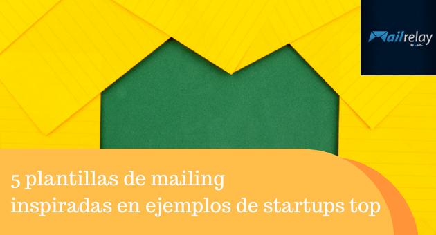 5 plantillas de mailing inspiradas en ejemplos de startups top