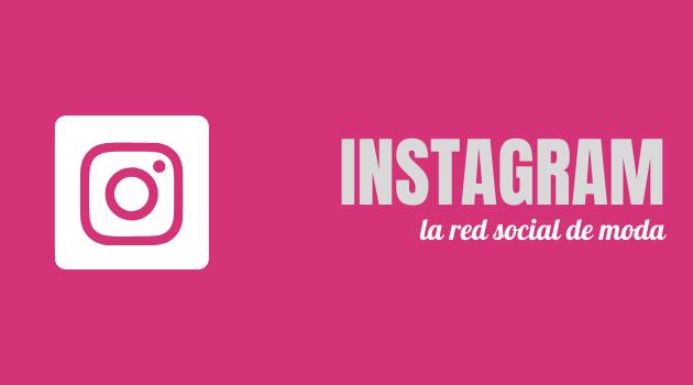Instagram, la red social de moda
