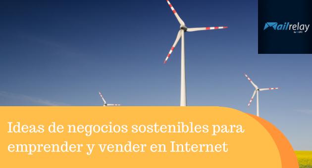 Ideas de negocios sostenibles para emprender y vender en Internet