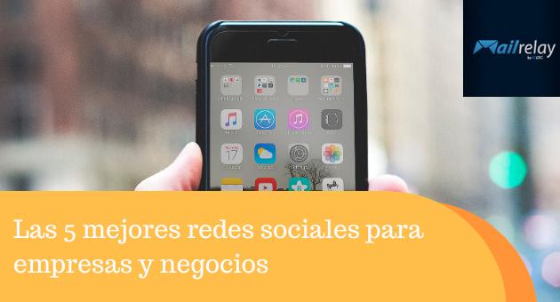 Las 5 mejores redes sociales para empresas y negocios