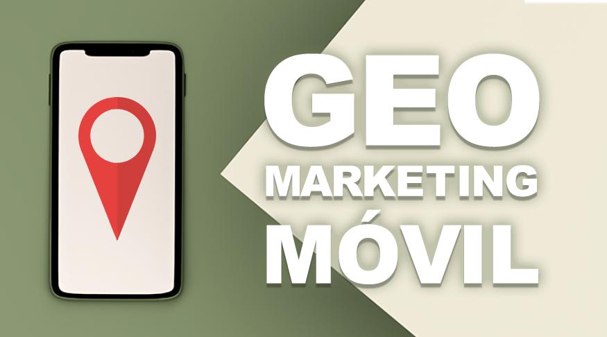 Geolocalización - geo marketing móvil