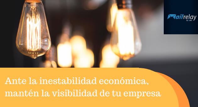 Ante la inestabilidad económica, mantén la visibilidad de tu empresa