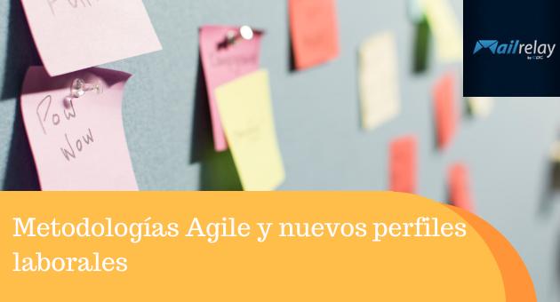 Metodologías Agile y nuevos perfiles laborales