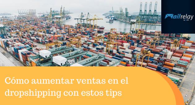 Cómo aumentar ventas en el dropshipping con estos tips