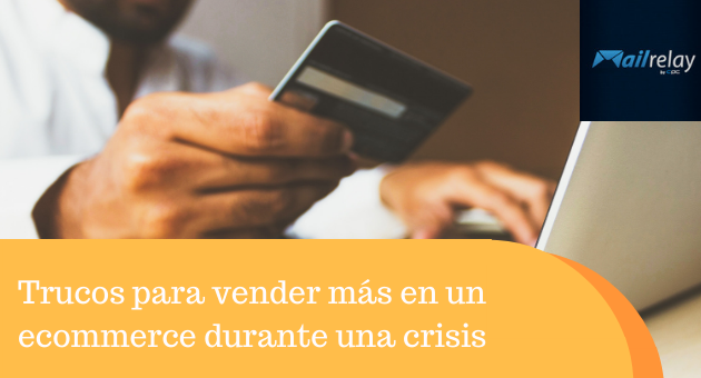 Trucos para vender más en un ecommerce durante una crisis